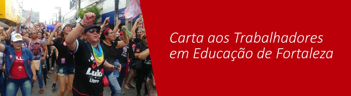 Carta aos Trabalhadores em Educação de Fortaleza