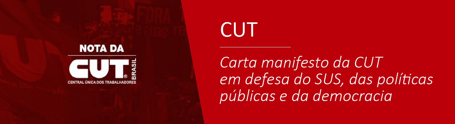 Carta manifesto da CUT em defesa do SUS, das políticas públicas e da democracia
