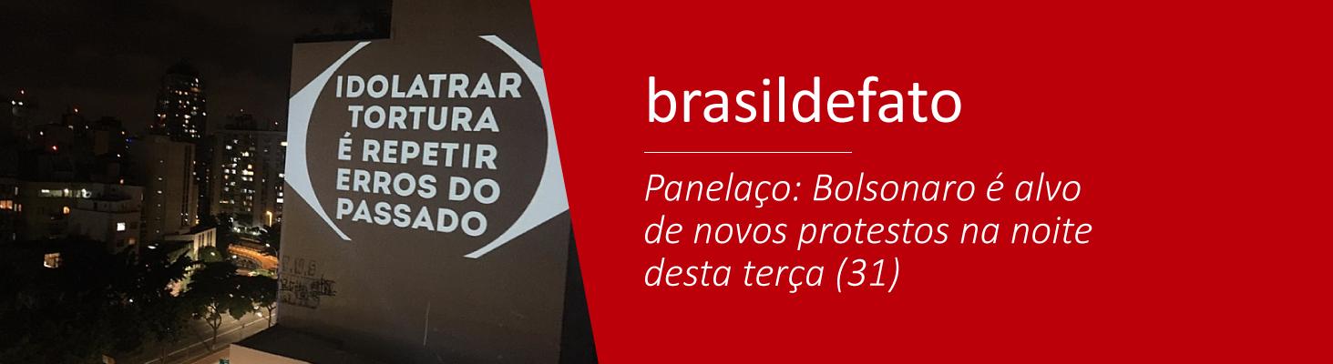 Panelaço: Bolsonaro é alvo de novos protestos na noite desta terça (31)